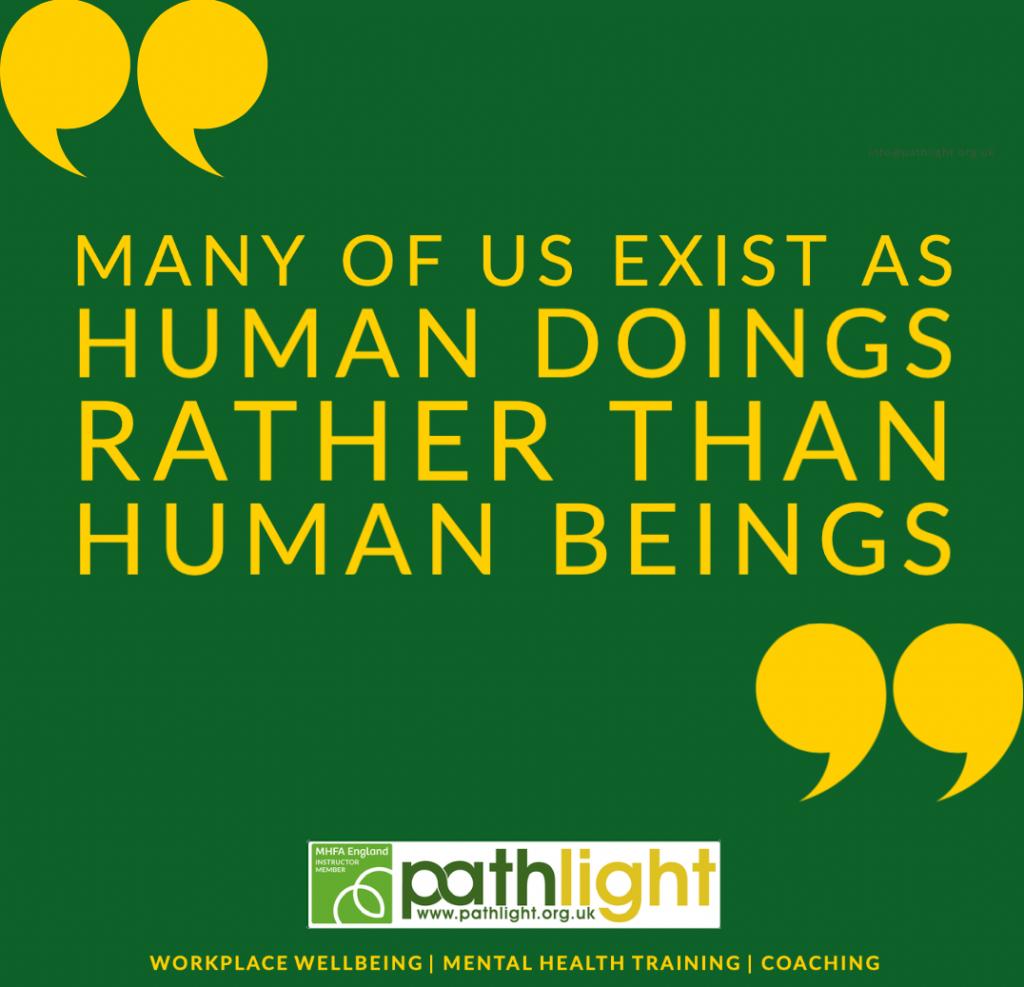 Human doings rather than human beings