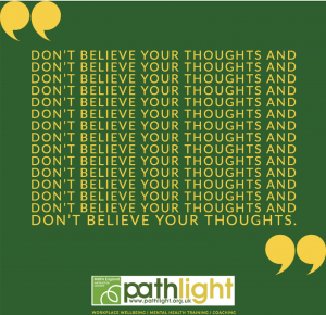 Don't believe your thoughts
